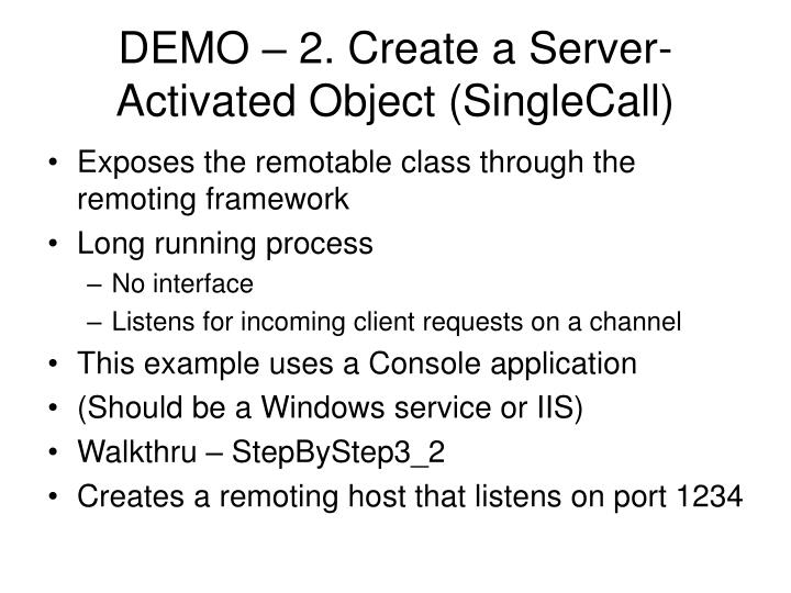 DEMO – 2. Create a Server-Activated Object (SingleCall)