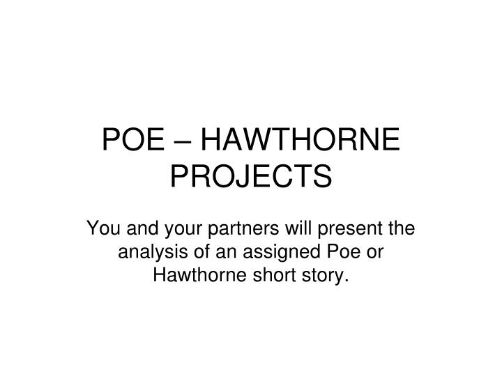 poe hawthorne projects