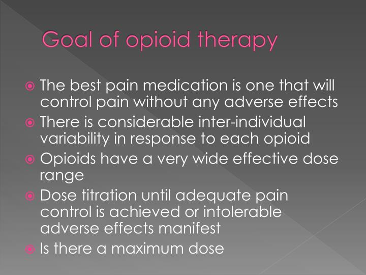 Goal of opioid therapy