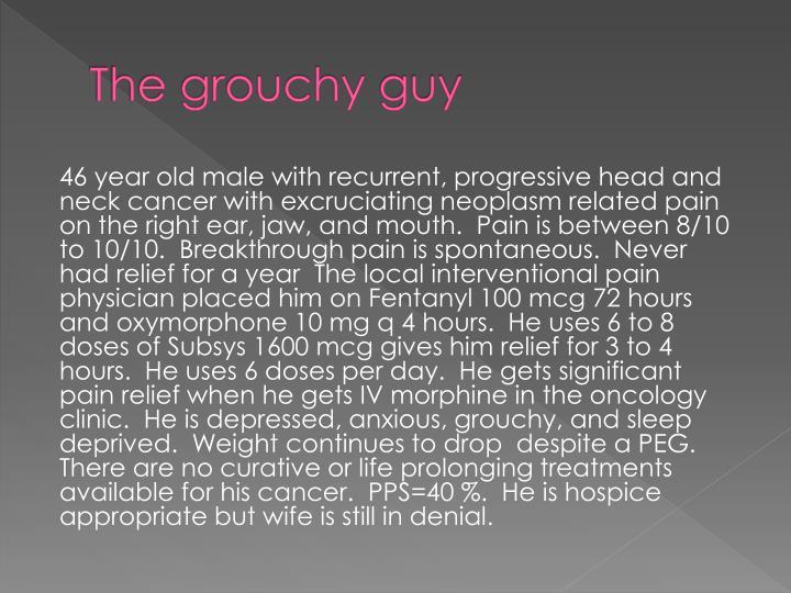The grouchy
