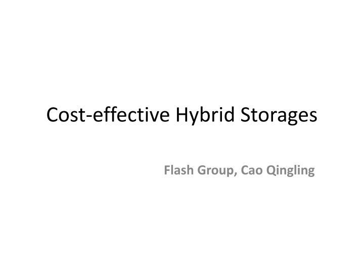 Cost effective hybrid storages