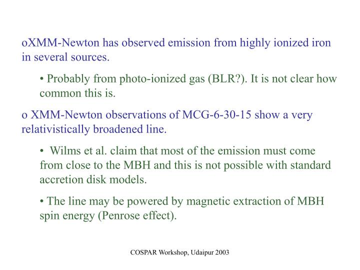XMM-Newton has observed emission from highly ionized iron in several sources.