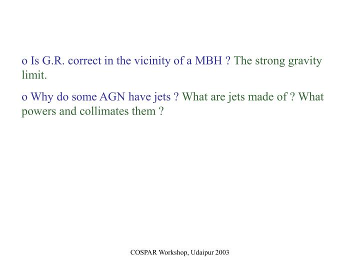 Is G.R. correct in the vicinity of a MBH ?