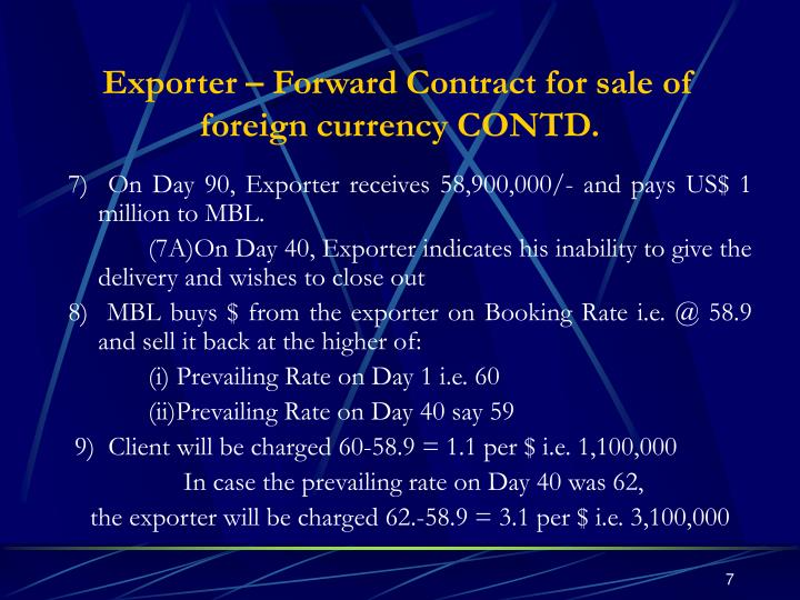 Exporter – Forward Contract for sale of foreign currency CONTD.