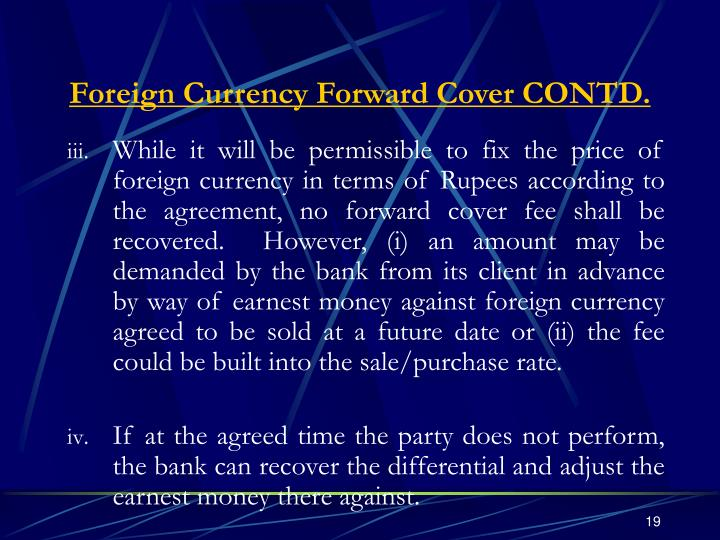 Foreign Currency Forward Cover CONTD.