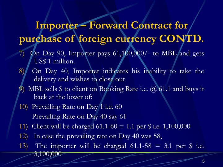Importer – Forward Contract for purchase of foreign currency CONTD.