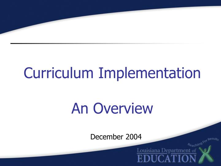 Curriculum implementation an overview