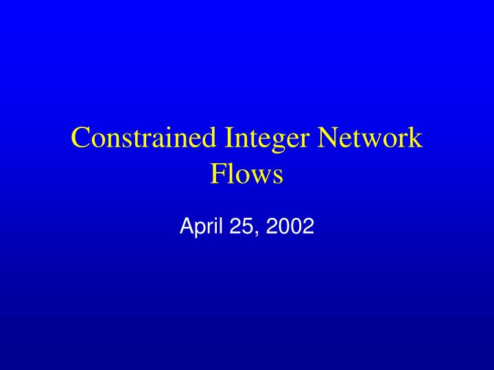 constrained integer network flows n.