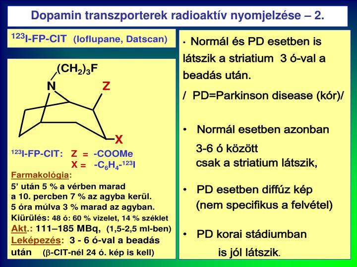 Dopamin transzporterek radioaktív nyomjelzése – 2.