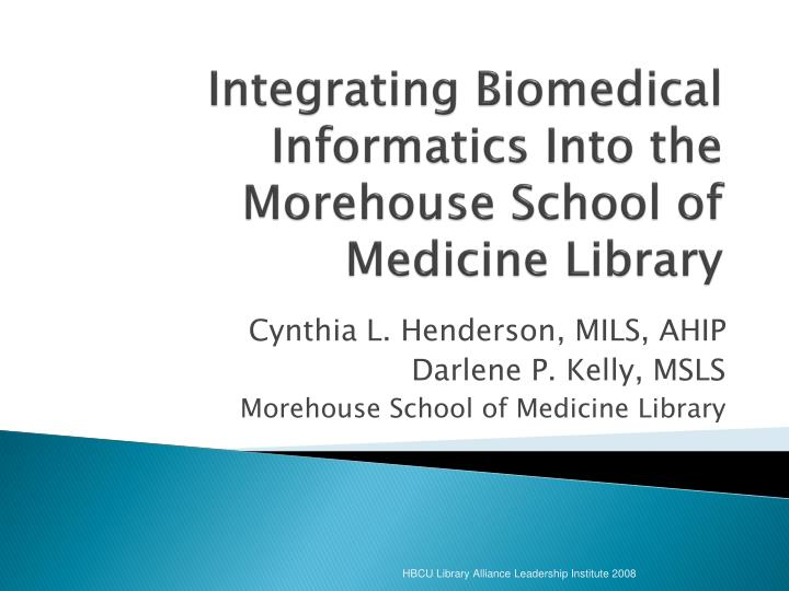 integrating biomedical informatics into the morehouse school of medicine library n.