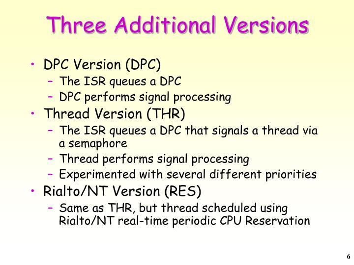 Three Additional Versions