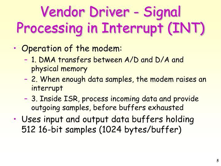 Vendor Driver - Signal Processing in Interrupt (INT)