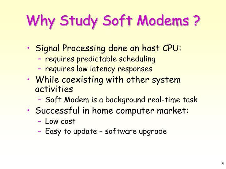 Why study soft modems