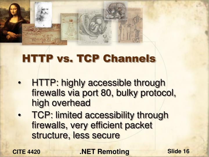 HTTP vs. TCP Channels