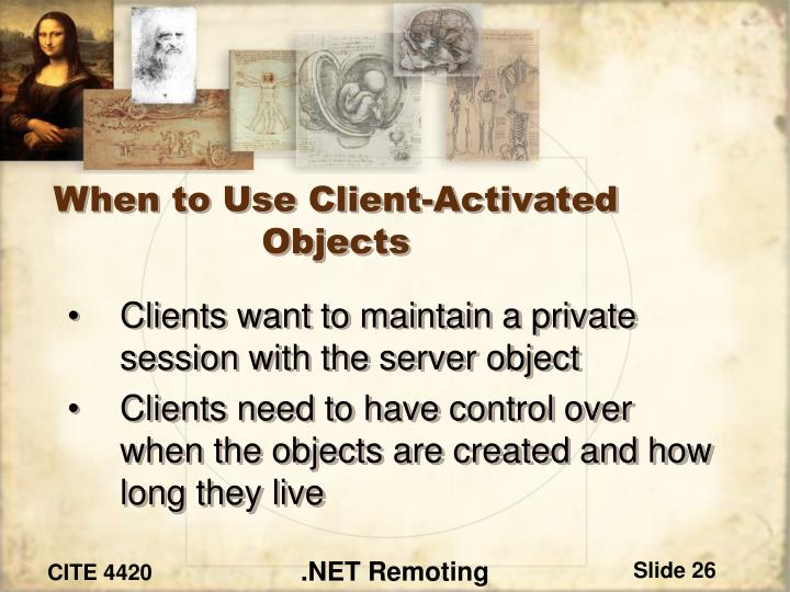 When to Use Client-Activated Objects