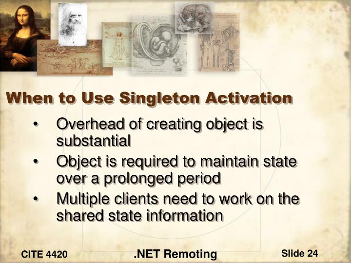 When to Use Singleton Activation
