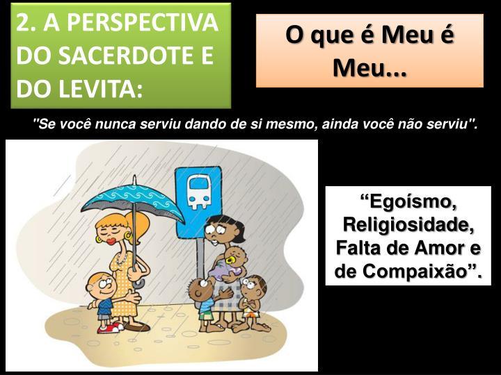 2. A PERSPECTIVA DO SACERDOTE E DO LEVITA: