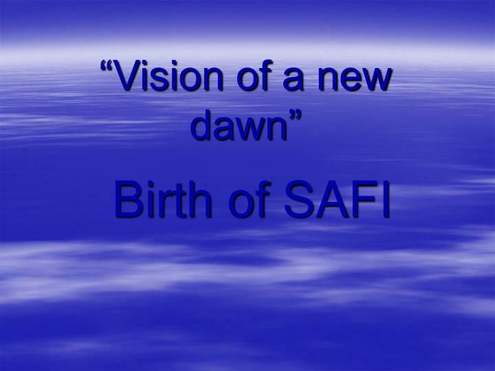 Vision of a new dawn