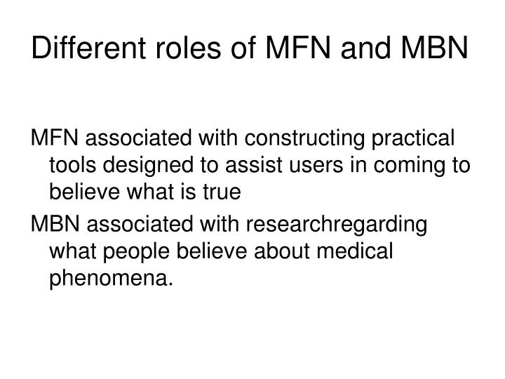 Different roles of MFN and MBN