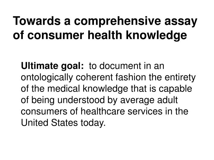 Towards a comprehensive assay of consumer health knowledge