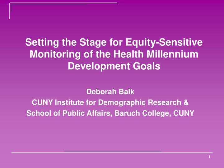 Setting the stage for equity sensitive monitoring of the health millennium development goals