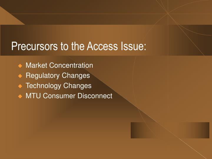 Precursors to the Access Issue:
