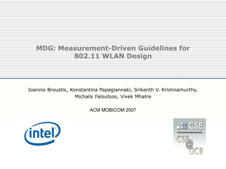 Mdg measurement driven guidelines for 802 11 wlan design