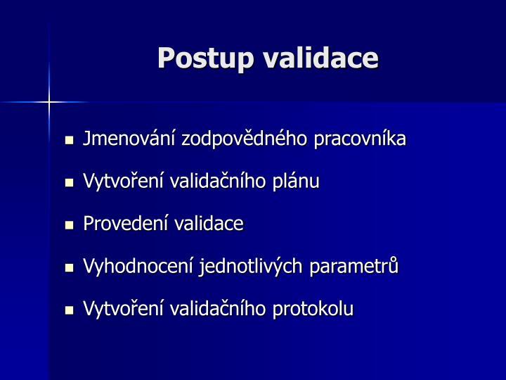 Postup validace