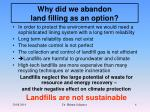 why did we abandon land filling as an option