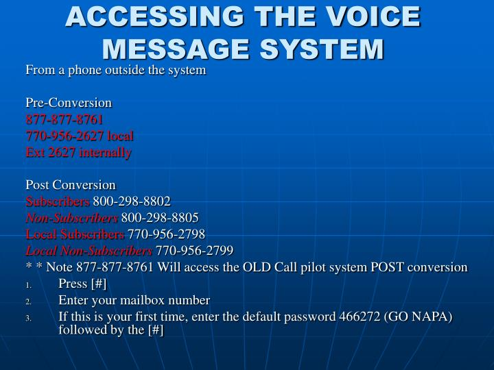 ACCESSING THE VOICE MESSAGE SYSTEM