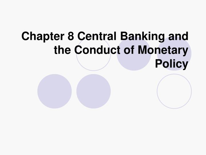 chapter 8 central banking and the conduct of monetary policy n.
