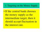 1 targeting on the money supply