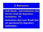4 borrowers