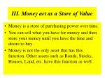 iii money act as a store of value