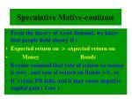 speculative motive continue