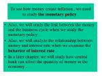 to see how money create inflation we need to study the monetary policy