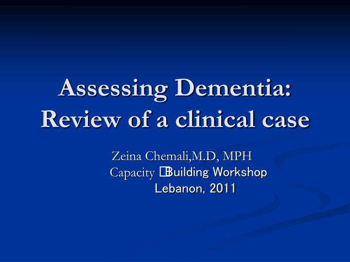 assessing dementia review of a clinical case