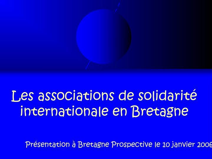les associations de solidarit internationale en bretagne n.