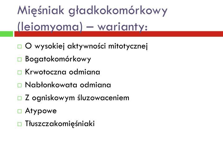 Mięśniak gładkokomórkowy (leiomyoma) – warianty: