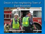decon in the neighboring town of east brookfield