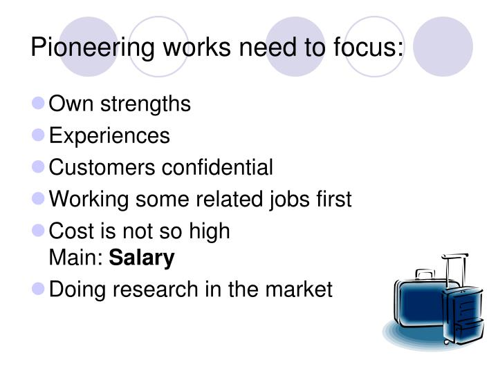 Pioneering works need to focus: