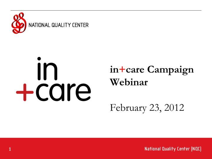In care campaign webinar february 23 2012