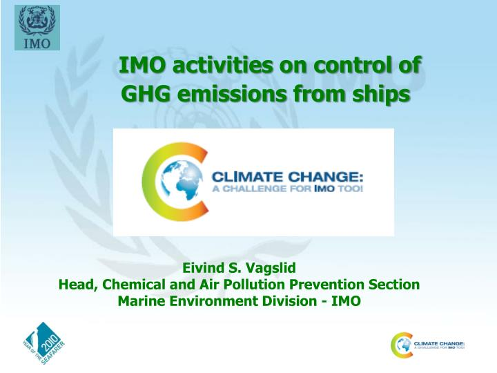 Imo activities on control of ghg emissions from ships