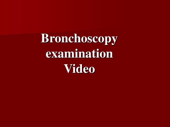 Bronchoscopy examination