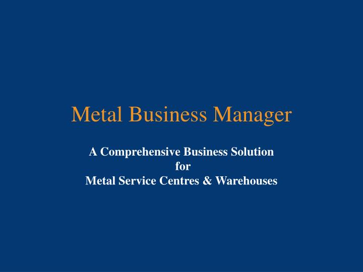 metal business manager n.