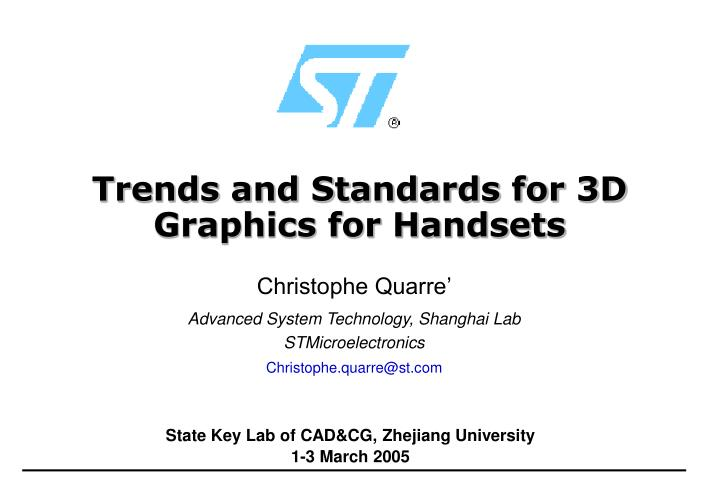 trends and standards for 3d graphics for handsets n.