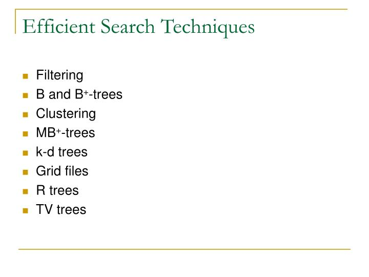 Efficient Search Techniques