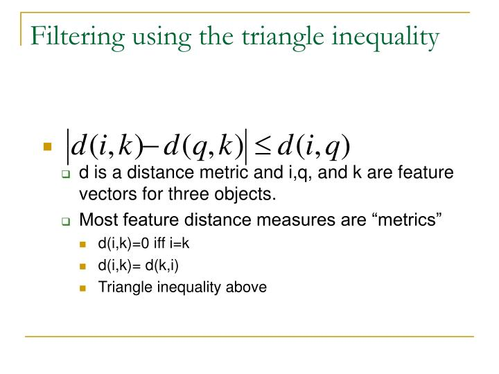Filtering using the triangle inequality