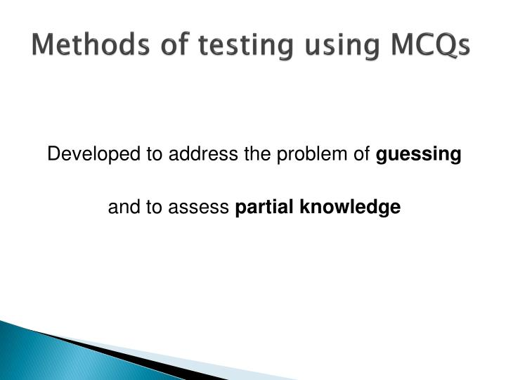 Methods of testing using MCQs
