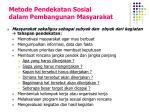 metode pendekatan sosial dalam pembangunan masyarakat